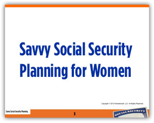 Savvy Social Security Planning for Women