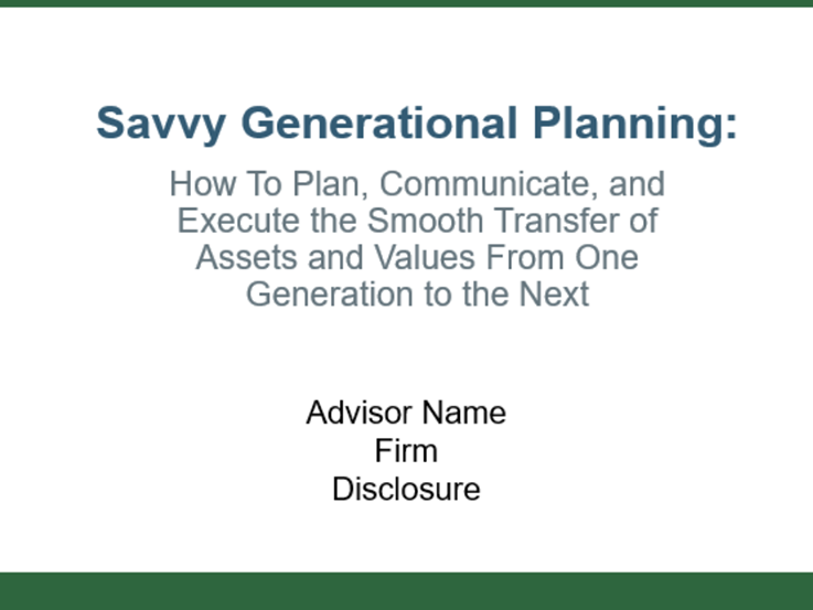 How to Plan, Communicate, and Execute the Smooth Transfer of Assets and Values From One Generation to the Next