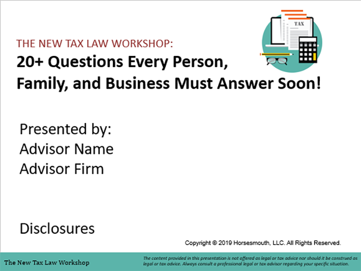 The New Tax Law Workshop: 20+ Questions Every Person, Family, and Business Must Answer Soon!