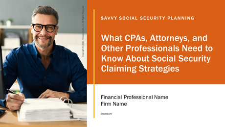 Savvy Social Security Planning for CPAs, Attorneys and Other Professionals