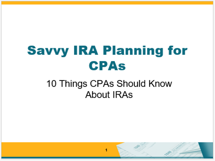 Savvy IRA Planning for CPAs: 10 Things CPAs Should Know About IRAs