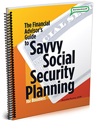 The Financial Advisor's Guide to Savvy Social Security Planning