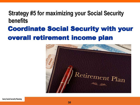 savvy social security planning slide 38